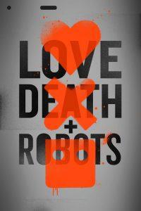 Love, Death + Robots: Temporada 1